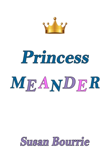 Princess Meander ebook by Susan Bourrie