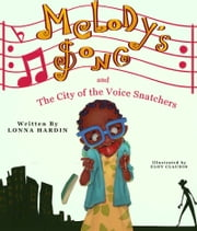 Melody's Song and the City of the Voice Snatchers ebook by Lonna Hardin