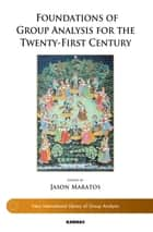 Foundations of Group Analysis for the Twenty-First Century ebook by Jason Maratos
