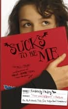 Sucks to Be Me ebook by Kimberly Pauley