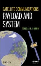Satellite Communications Payload and System ebook by Teresa M. Braun