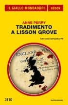 Tradimento a Lisson Grove (Il Giallo Mondadori) ebook by Anne Perry, Marco Bertoli