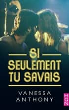 Si seulement tu savais eBook by Vanessa Anthony