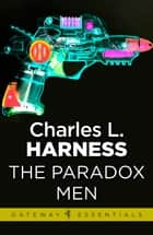 The Paradox Men ebook by Charles L. Harness