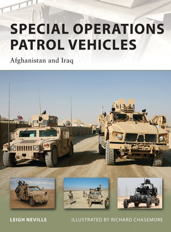Special Operations Patrol Vehicles - Afghanistan and Iraq ebook by Leigh Neville