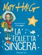 La folletta sincera ebook by Matt Haig, Riccardo Duranti, Chris Mould