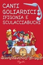 Canti goliardici - Ifigonia e Sculacciabuchi eBook by