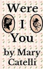 Were I You ebook by Mary Catelli