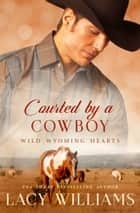 Courted by a Cowboy ebook by Lacy Williams