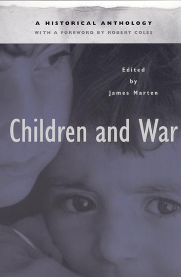 Children and War - A Historical Anthology ebook by