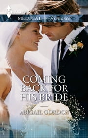 Coming Back For His Bride ebook by Abigail Gordon