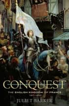 Conquest ebook by Juliet Barker