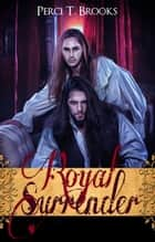 Royal Surrender ebook by Perci T Brooks