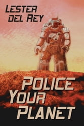 Police Your Planet ebook by Del Rey, Lester