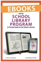 Ebooks and the School Library Program ebook by Cathy Leverkus