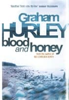 Blood And Honey ebook by Graham Hurley
