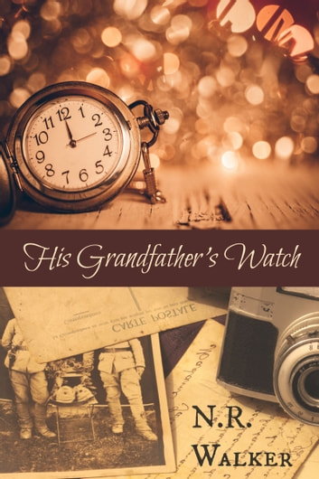 His Grandfather's Watch ebook by N.R. Walker