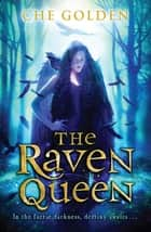 The Raven Queen - Book 3 ebook by Che Golden