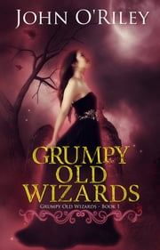 Grumpy Old Wizards ebook by Kobo.Web.Store.Products.Fields.ContributorFieldViewModel