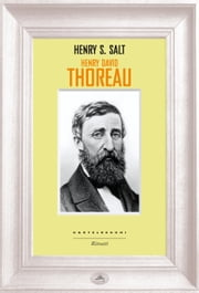 Hanry David Thoreau ebook by Henry Salt, Gianluca Testani