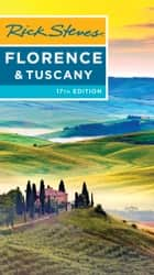 Rick Steves Florence & Tuscany ebook by Rick Steves, Gene Openshaw