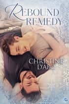 Rebound Remedy ebook by Christine d'Abo
