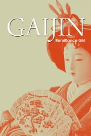 Gaijin ebook by Remittance Girl