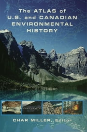 The Atlas of U.S. and Canadian Environmental History ebook by