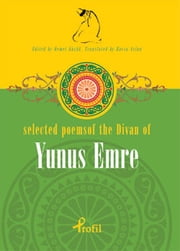 Selected Poems of The Divan of Yunus Emre ebook by Havva Aslan
