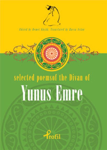 Selected Poems of The Divan of Yunus Emre ebook by