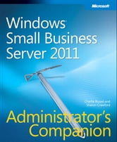 Windows Small Business Server 2011 Administrator's Companion ebook by Charlie Russel,Sharon Crawford