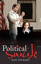 Political Suicide ebook by Kim Stewart
