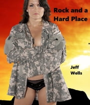 Rock and a Hard Place ebook by Jeff Wells