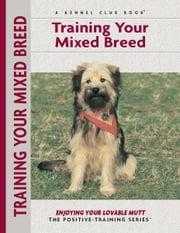 Training Your Mixed Breed ebook by Miriam Fields-Babineau,Evan Cohen