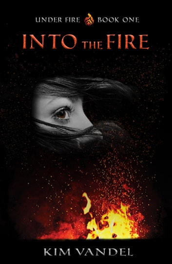 Into the Fire ebook by Kim Vandel