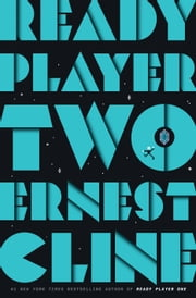 Ready Player Two - A Novel E-bok by Ernest Cline