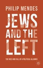 Jews and the Left ebook by P. Mendes