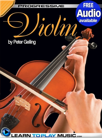 Violin Lessons - Teach Yourself How to Play Violin (Free Audio Available) ebook by LearnToPlayMusic.com,Peter Gelling