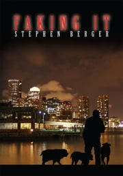 Faking It ebook by Stephen Berger, Debra Steinberg