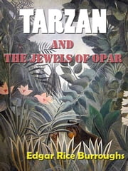 Tarzan and the Jewels of Opar by Edgar Rice Burroughs [Annotated] ebook by Edgar Rice Burroughs