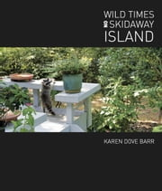 Wild Times on Skidaway Island - Georgia's Historic Rain Forest ebook by Karen Dove Barr