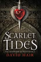 Scarlet Tides ebook by David Hair