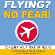 Flying? No Fear! - Conquer Your Fear of Flying audiobook by Keith Godfrey
