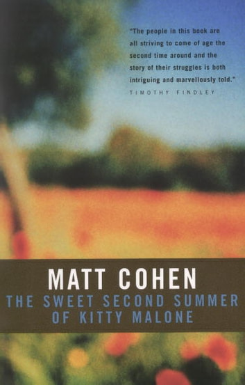 The Sweet Second Summer of Kitty Malone ebook by Matt Cohen