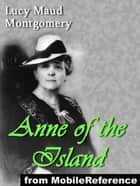 Anne Of The Island (Mobi Classics) ebook by Lucy Maud Montgomery