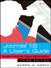 Joomla! 1.6 - A User's Guide: Building a Successful Joomla! Powered Website ebook by Barrie M. North
