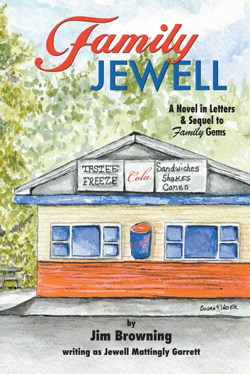 Family Jewell - A Novel in Letters & Sequel to Family Gems ebook by Jim Browning