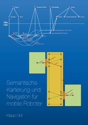 Semantische Kartierung und Navigation für mobile Roboter ebook by Kobo.Web.Store.Products.Fields.ContributorFieldViewModel