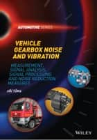 Vehicle Gearbox Noise and Vibration ebook by Jiri Tuma