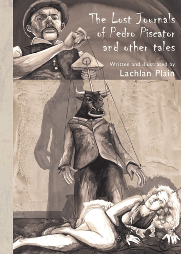 The Lost Journals of Pedro Piscator and Other Tales ebook by Lachlan Plain